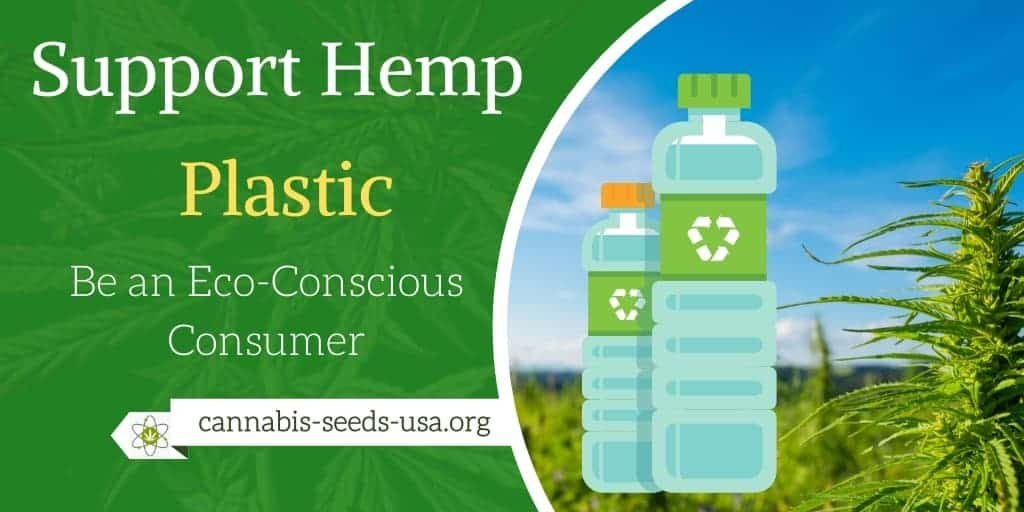 Support Hemp Plastic Be an Eco-Conscious Consumer